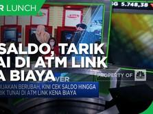 Kini Cek Saldo & Tarik Tunai di ATM Link Kena Biaya