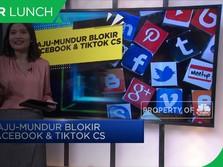 Maju-Mundur Blokir Facebook & TikTok Cs