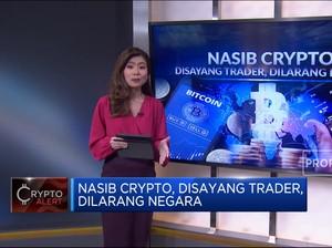 Nasib Crypto, Disayang Trader, Dilarang Negara