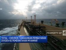 Total & Chevron Tangguhkan Pembayaran Dividen ke Myanmar