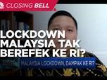Ekonom: Lockdown Malaysia Tak Akan Berefek Besar ke RI