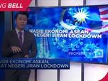 Nasib Ekonomi ASEAN, Saat Negeri Jiran Lockdown