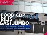 Wow! Indofood CBP Siap Rilis Obligasi Global Jumbo Rp 21,4 T