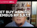 Optimisme Pasar Domestik, Net Buy Asing Tembus Rp 3,97 T