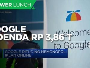 Dituding Memonopoli Iklan, Google Didenda Rp 3,86 Triliun