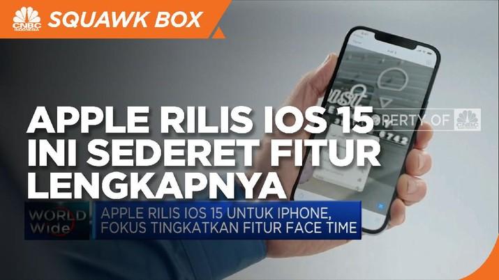 Apple Rilis iOS 15, Fokus Tingkatkan Fitur Face Time