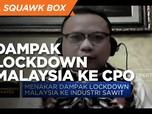 Gapki: Belum Ada Dampak Signifikan Lockdown Malaysia ke CPO