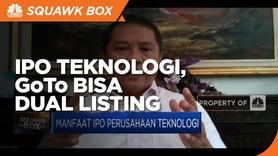 Agar Pendanaan IPO Terserap Pasar, GoTo Bisa Dual Listing