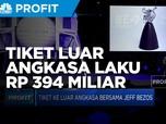 Tiket Ke Luar Angkasa Bareng Jeff Bezos Laku Rp 394 Miliar