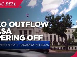 Begini Risiko Outflow di Pasar Domestik Saat Tapering Off