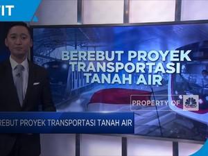 Berebut Proyek Transportasi di Indonesia
