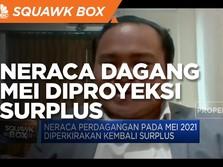 Ekspor Tumbuh Lebih 50%, Neraca Dagang Mei Diproyeksi Surplus