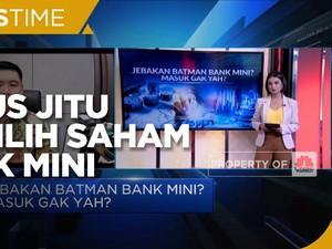 Jurus Jitu Hadapi 'Jebakan Batman' Saham Bank Mini