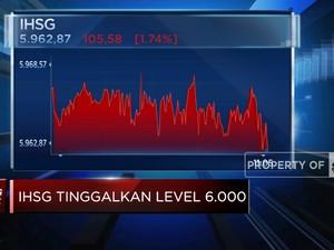 Terkoreksi Hingga 2%, IHSG Tinggalkan Level 6.000