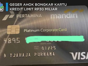 Geger Ahok Bongkar Kartu Kredit Pertamina Limit Rp 30 Miliar