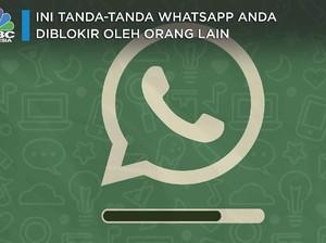Ini Tanda-tanda WhatsApp Anda Diblokir oleh Orang Lain