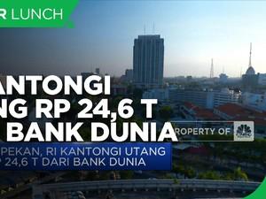 Sepekan, Indonesia Kantongi Utang Rp 24,6 T dari Bank Dunia