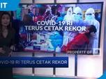 Covid-19 RI Terus Cetak Rekor