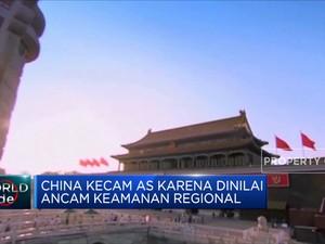 China Kecam AS Karena Dinilai Ancam Keamanan Regional