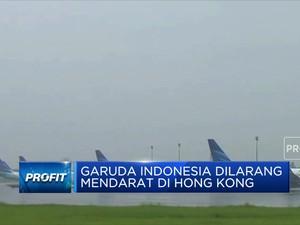 Garuda Indonesia Dilarang Mendarat di Hong Kong