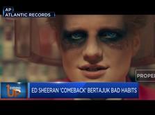 Ed Sheeran 'Comeback' Bertajuk Bad Habits