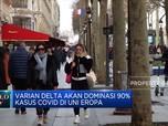 Agustus, Varian Delta Diproyeksi Dominasi 90% Covid Uni Eropa