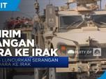 AS Luncurkan Serangan Udara Ke Irak
