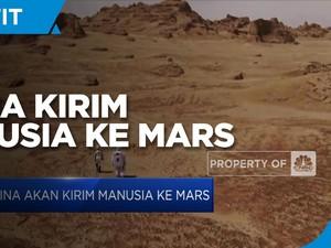 China Akan Kirim Manusia Ke Mars