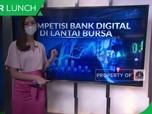 Kompetisi Bank Digital di Lantai Bursa