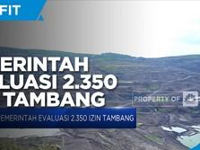 Pemerintah Evaluasi 2.350 Izin Tambang