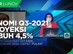 Imbas PPKM Darurat, Ekonomi Q3-2021 Diproyeksi Tumbuh 4,5%