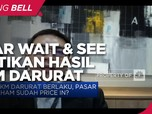 Pasar Wait & See Nantikan Efektivitas PPKM Darurat