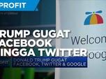 Donald Trump Gugat Facebook, Google dan Twitter