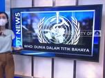Hot News : WHO: Dunia di Titik Bahaya & Emiten Bakrie Ambles