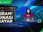 KPC-PEN Soal Vaksinasi Berbayar Bagi Korporasi & WNA