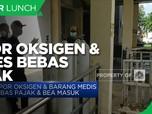 Impor Oksigen serta Alkes Bebas Pajak & Bea Masuk