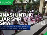 Jokowi Buka Vaksinasi Bagi Pelajar SMP & SMA