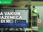 Lagi! 1 Juta Dosis Vaksin AstraZeneca Tiba di Indonesia