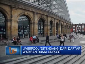 Liverpool 'Ditendang' Dari Daftar Warisan Dunia UNESCO