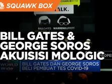 Bill Gates dan George Soros Akuisisi Mologic