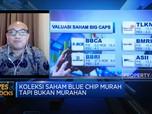 Kiat Berburu Saham Blue Chip Murah Tapi Gak Murahan