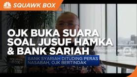 Penjelasan OJK Terkait Persoalan Jusuf Hamka & Bank Syariah