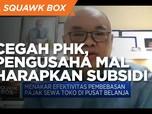 Cegah PHK di Masa PPKM, Pengusaha Mal Harapkan Subsidi Ini!