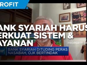 Tarik Nasabah, Bank Syariah Harus Perkuat Sistem & Layanan
