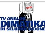Kapan TV Analog Dimatikan di Kotamu? Cek Jadwalnya di Sini!