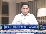 Menteri BUMN: UMKM Bisa Tembus Pasar Global Bersama BNI
