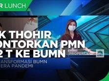 Ini Tujuan Erick Thohir Gelontorkan PMN Rp 72 T ke BUMN