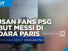 Ratusan Fans PSG Sambut Lionel Messi di Bandara Paris