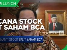Buka-bukaan Bos BCA Soal Rencana Stock Split Saham 1:5