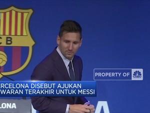 Barcelona Disebut Ajukan Tawaran Terakhir Untuk Messi
